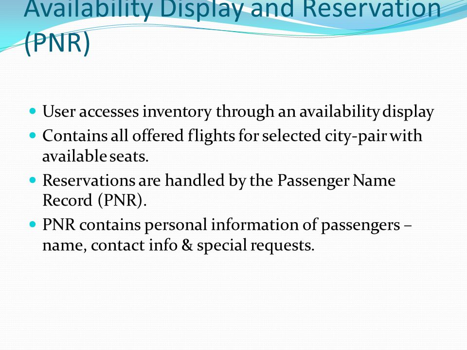 Availability Display and Reservation (PNR)