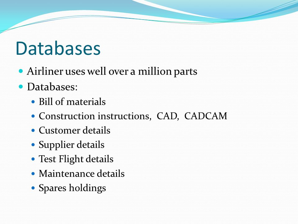Databases Airliner uses well over a million parts Databases: