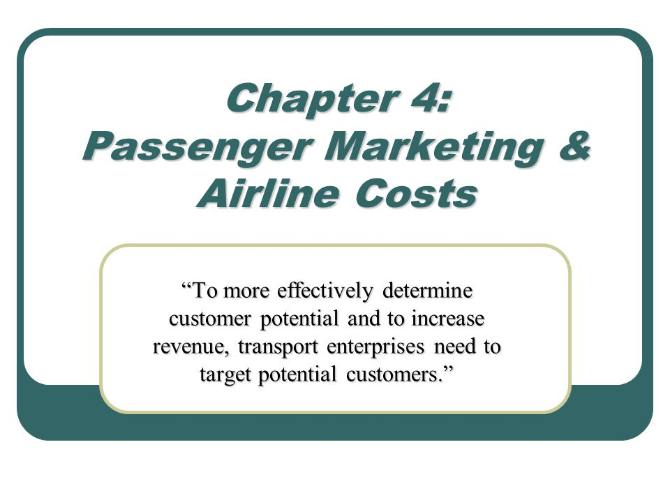 Chapter 4: Passenger Marketing & Airline Costs