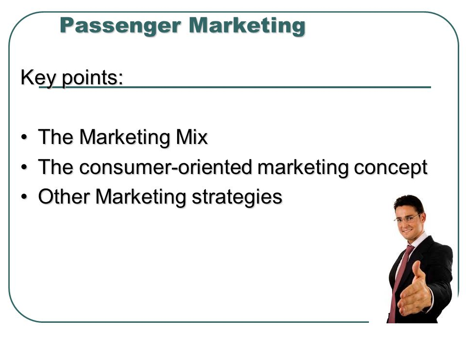 Passenger Marketing Key points: The Marketing Mix