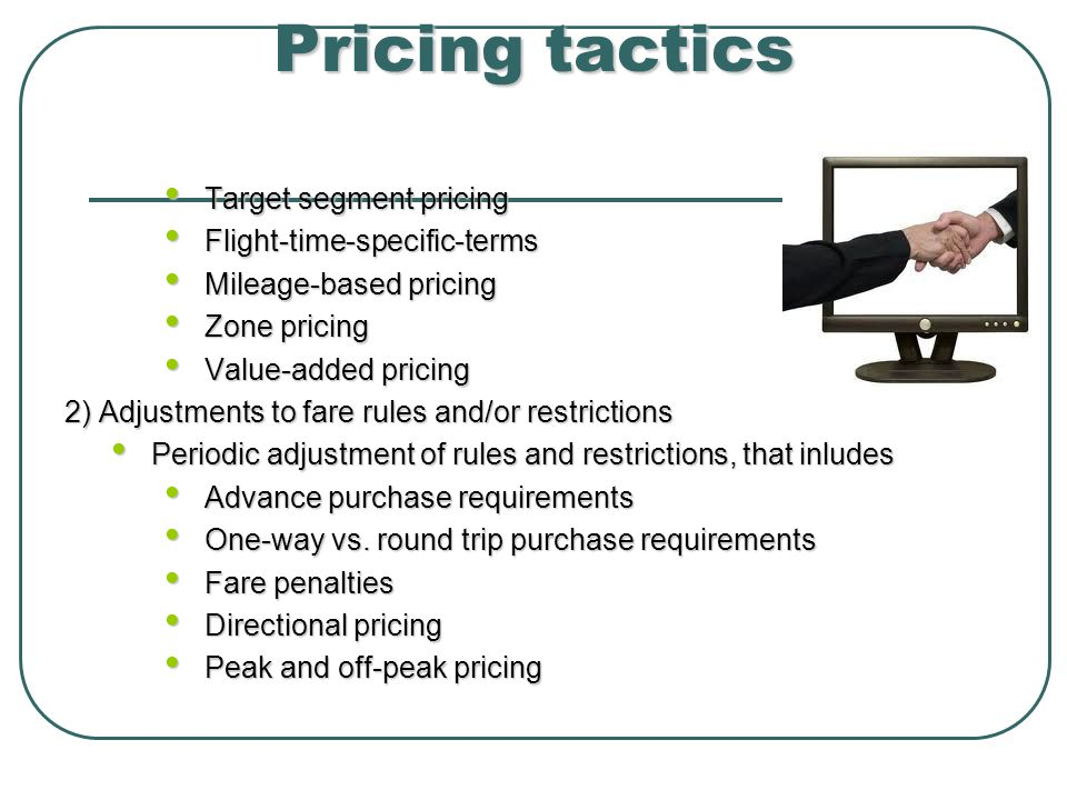 Pricing tactics Target segment pricing Flight-time-specific-terms