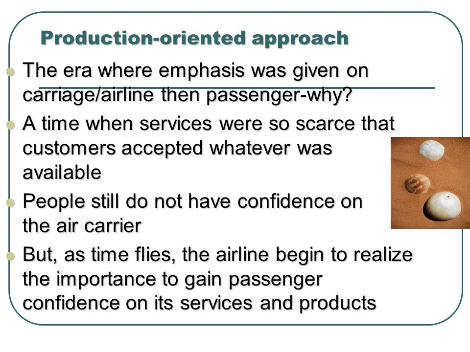 Production-oriented approach