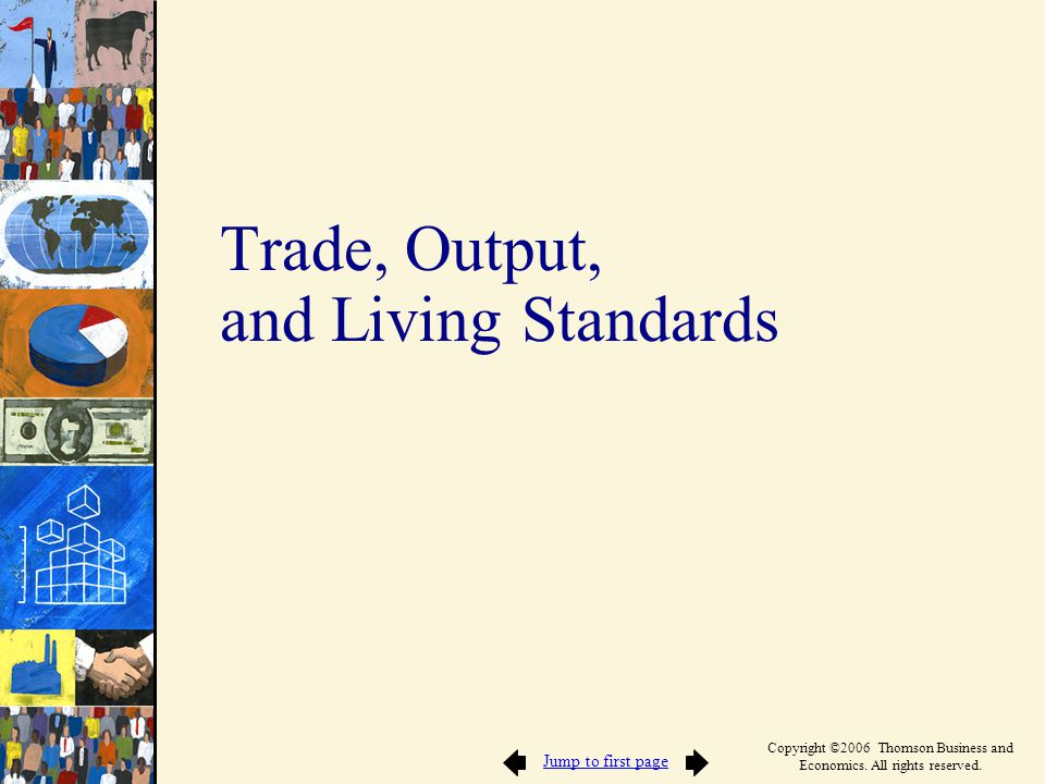 Trade, Output, and Living Standards