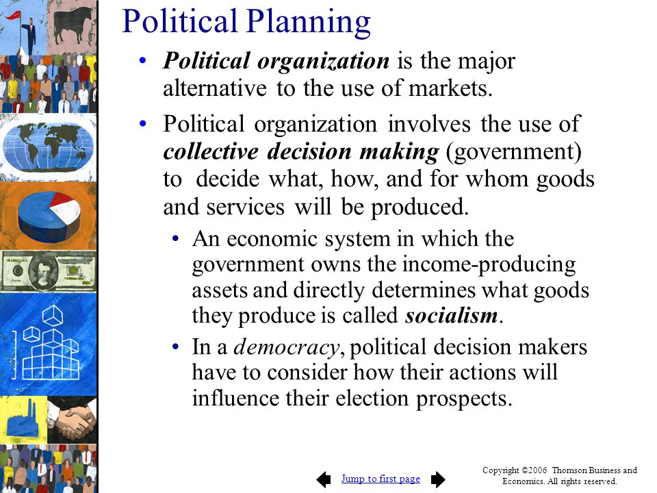 Political Planning Political organization is the major alternative to the use of markets.