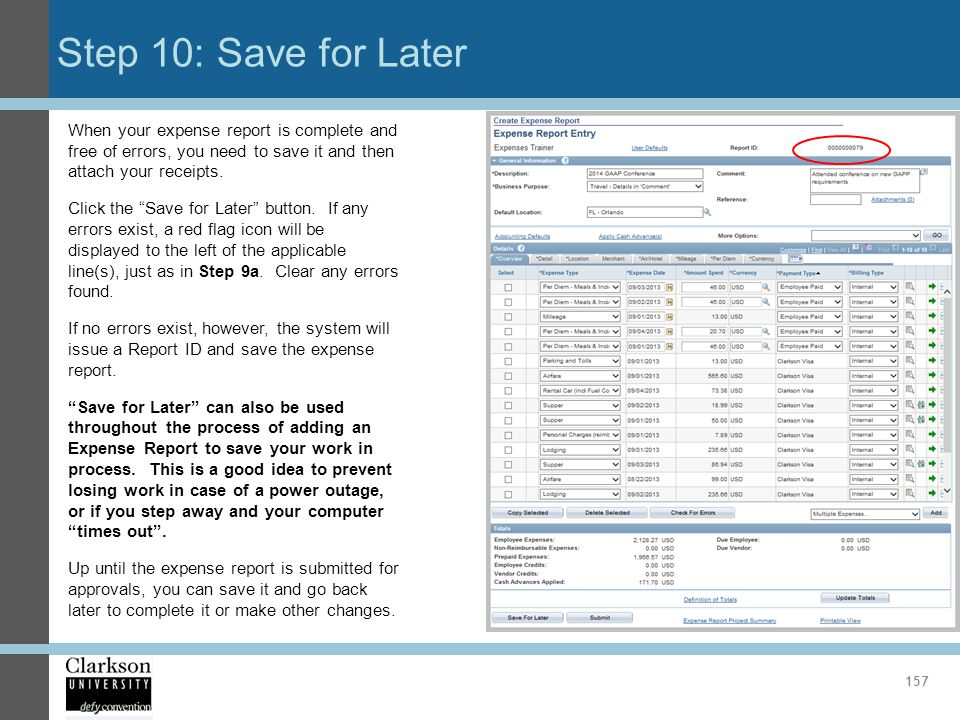 Step 10: Save for Later When your expense report is complete and free of errors, you need to save it and then attach your receipts.