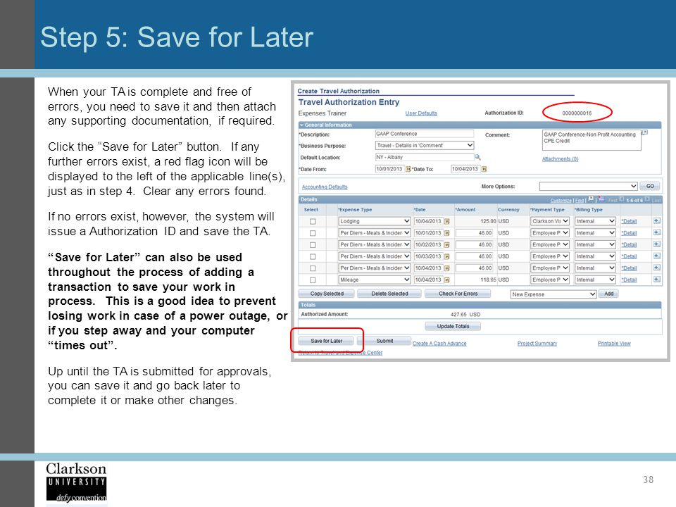 Step 5: Save for Later When your TA is complete and free of errors, you need to save it and then attach any supporting documentation, if required.