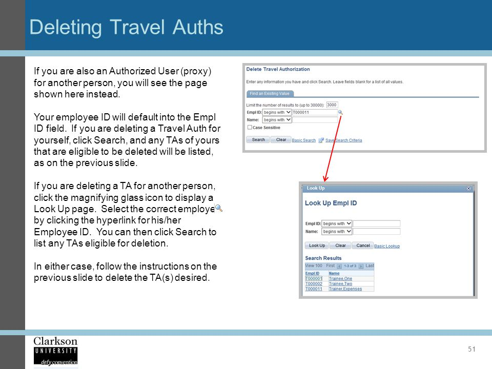 Deleting Travel Auths If you are also an Authorized User (proxy) for another person, you will see the page shown here instead.