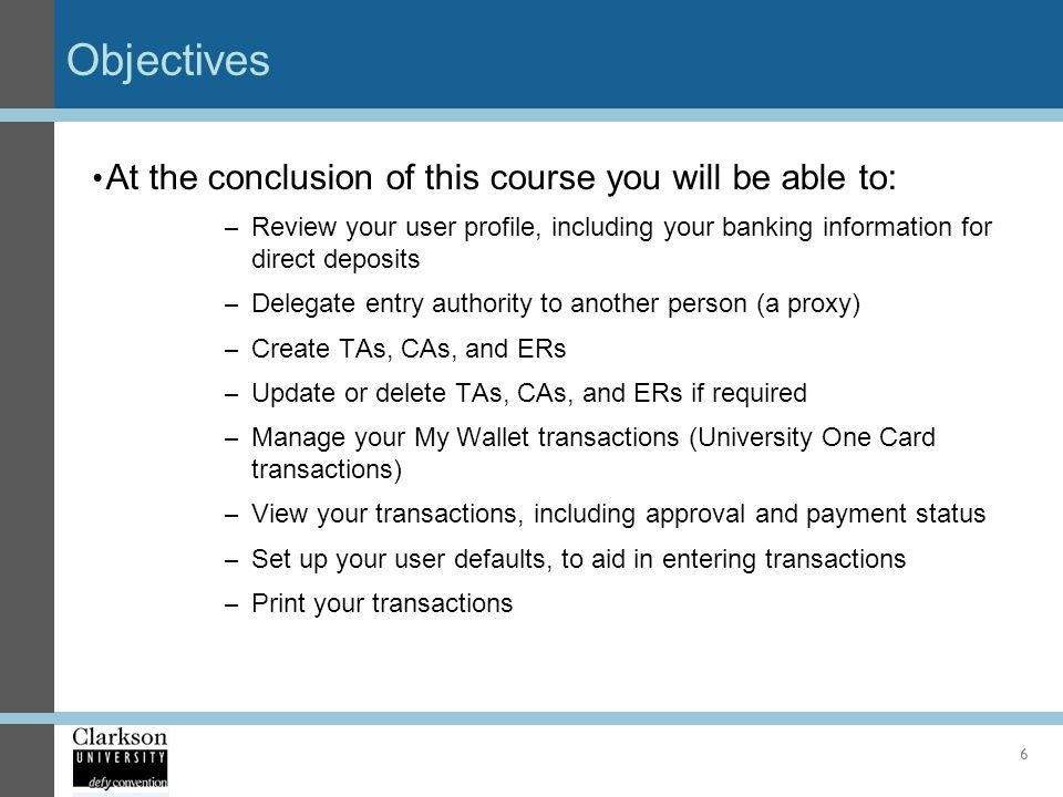 Objectives At the conclusion of this course you will be able to: