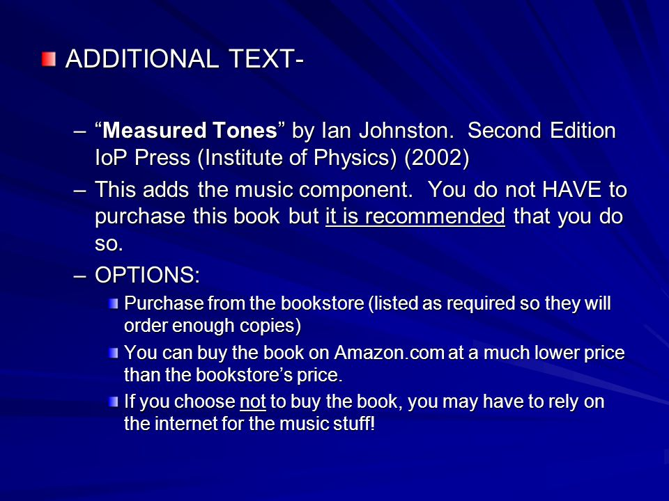 ADDITIONAL TEXT- Measured Tones by Ian Johnston. Second Edition IoP Press (Institute of Physics) (2002)
