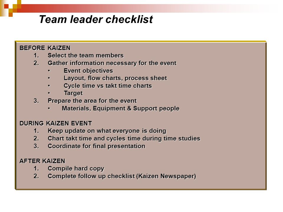 Team leader checklist BEFORE KAIZEN Select the team members