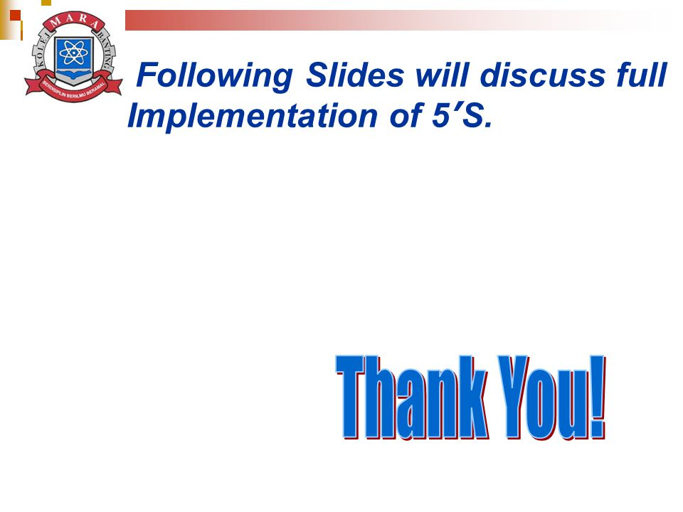 Following Slides will discuss full Implementation of 5'S.