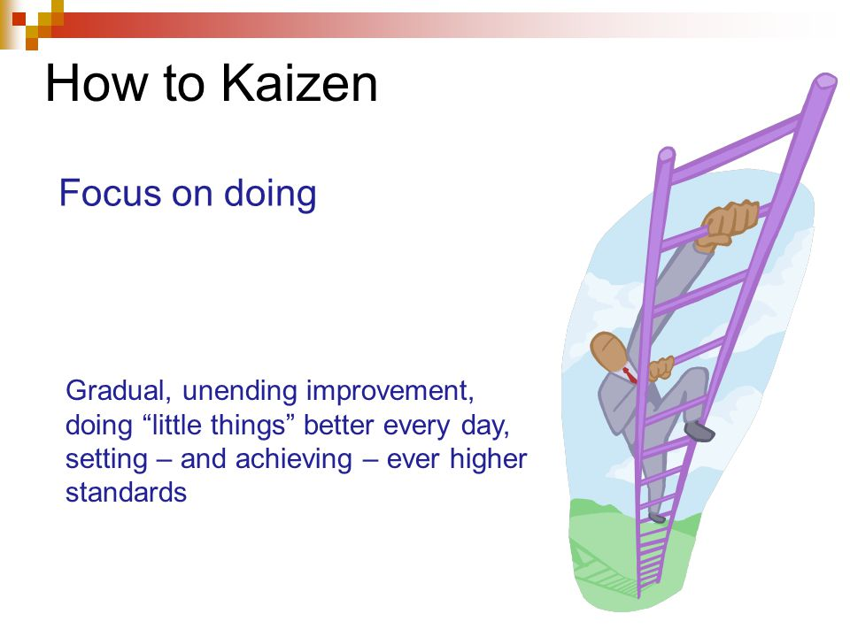 How to Kaizen Focus on doing