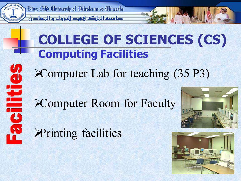 COLLEGE OF SCIENCES (CS) Computing Facilities