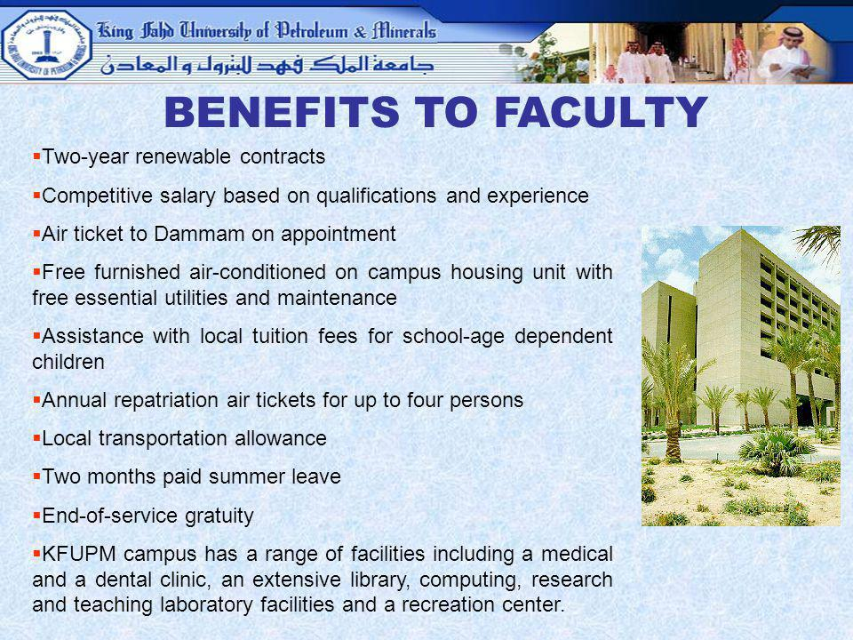 BENEFITS TO FACULTY Two-year renewable contracts