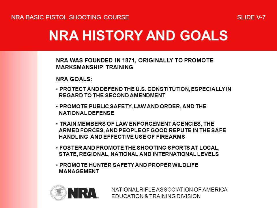 NRA BASIC PISTOL SHOOTING COURSE SLIDE V-7 NRA HISTORY AND GOALS