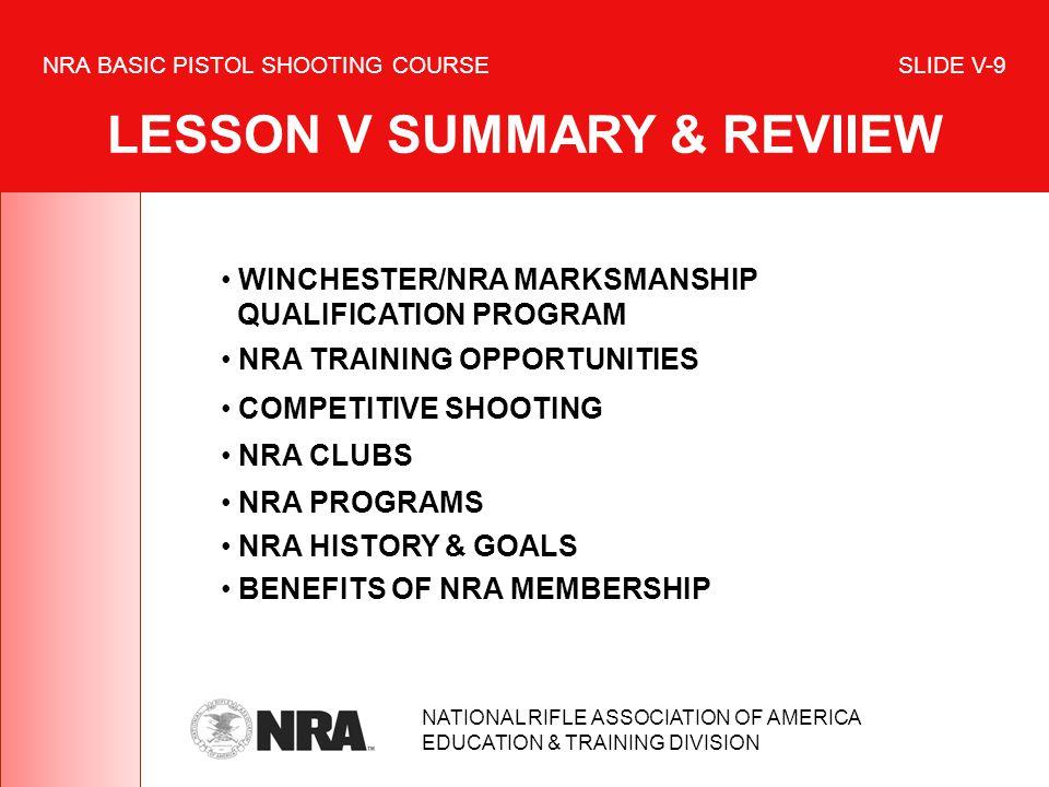 NRA BASIC PISTOL SHOOTING COURSE SLIDE V-9 LESSON V SUMMARY & REVIIEW