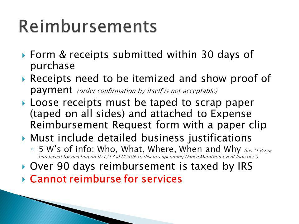Reimbursements Form & receipts submitted within 30 days of purchase
