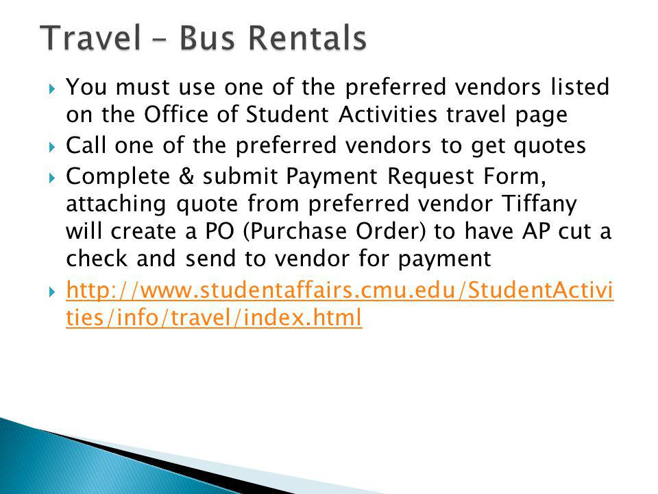 Travel – Bus Rentals You must use one of the preferred vendors listed on the Office of Student Activities travel page.