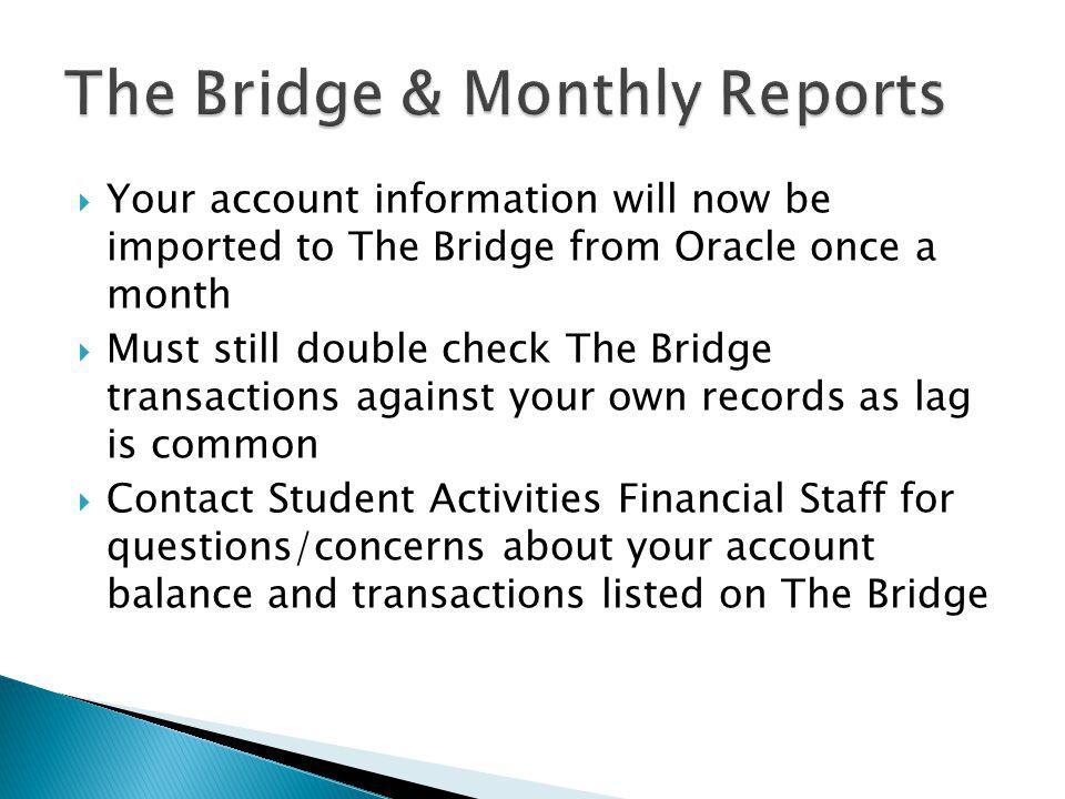 The Bridge & Monthly Reports