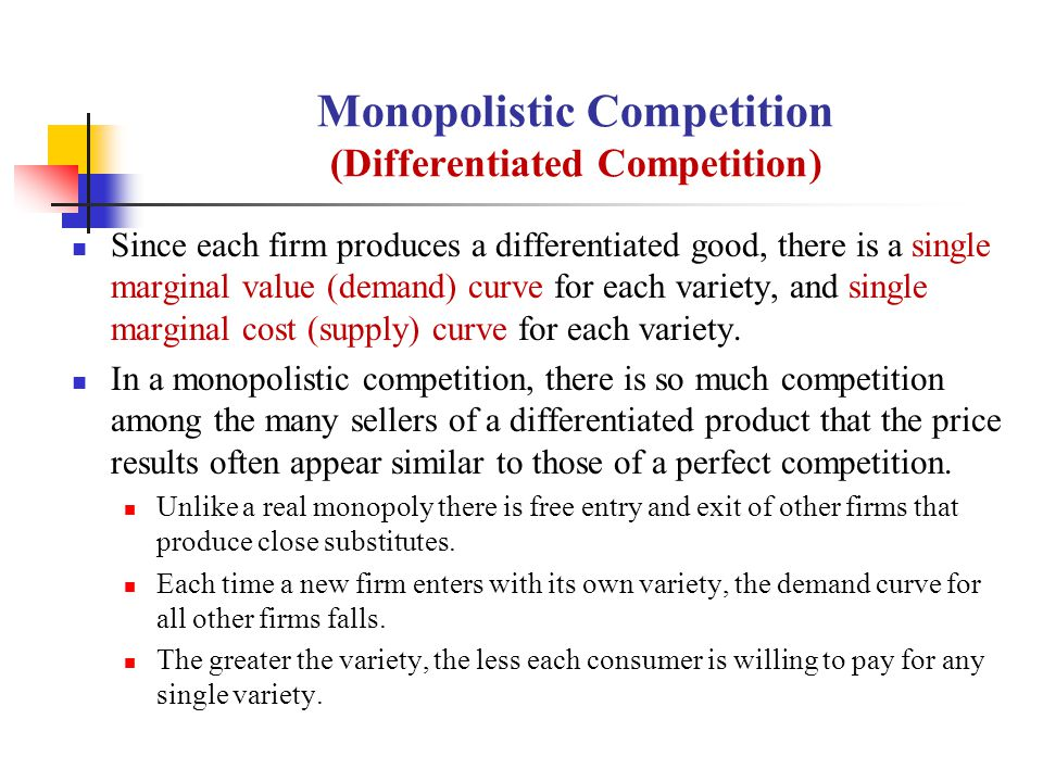 Monopolistic Competition (Differentiated Competition)