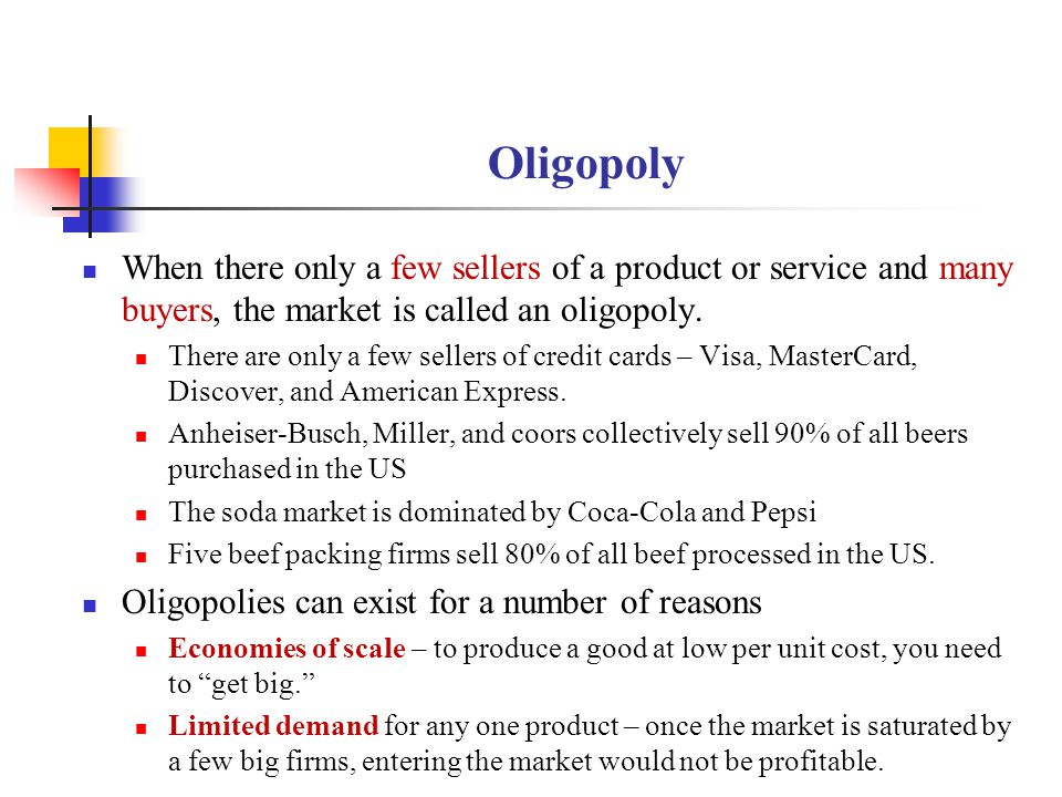 Oligopoly When there only a few sellers of a product or service and many buyers, the market is called an oligopoly.