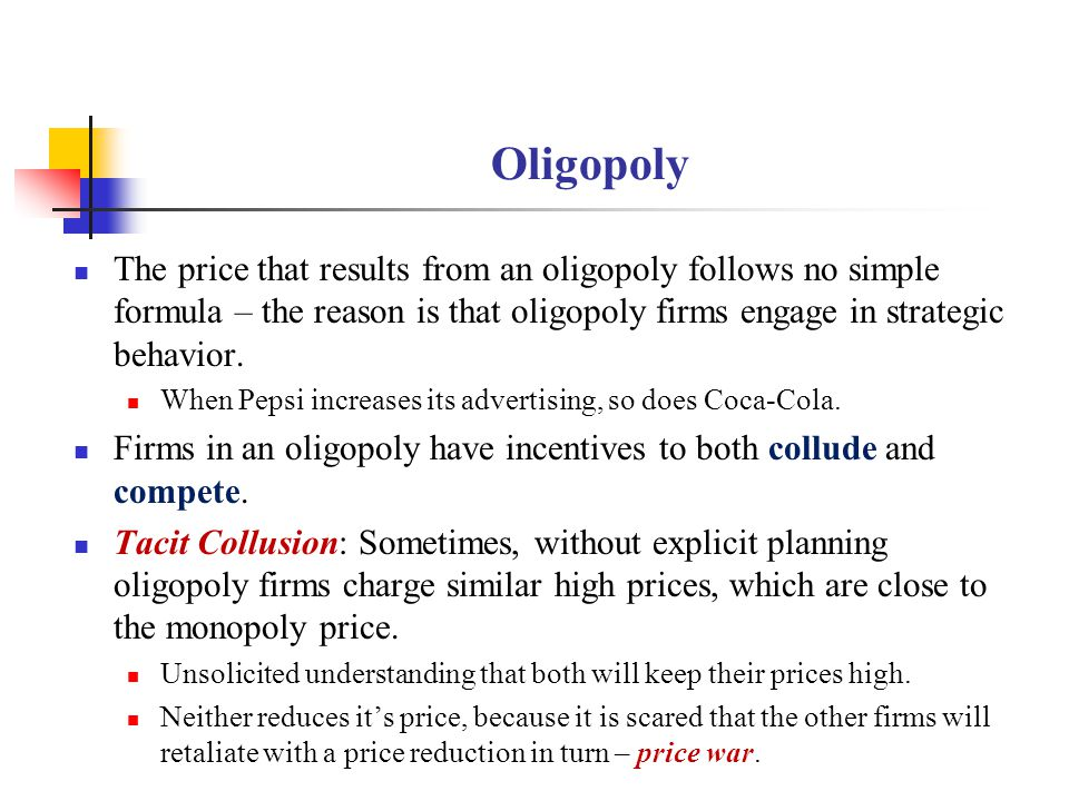 Oligopoly The price that results from an oligopoly follows no simple formula – the reason is that oligopoly firms engage in strategic behavior.