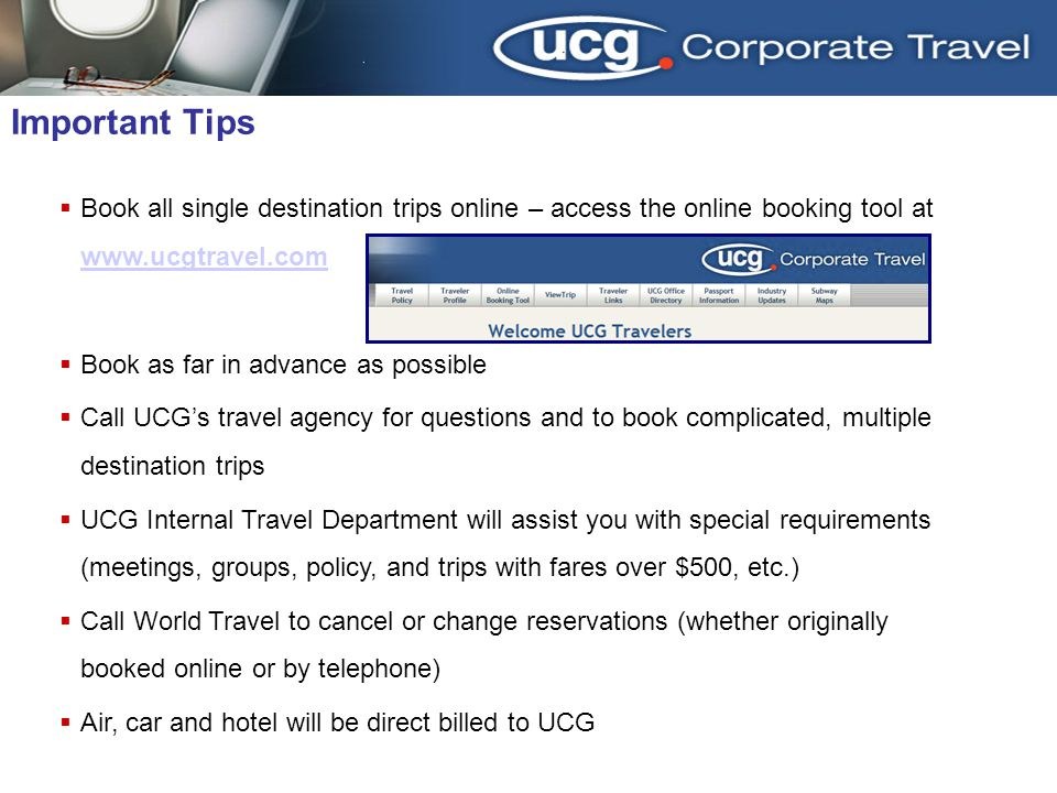 3/31/2017 Important Tips. Book all single destination trips online – access the online booking tool at www.ucgtravel.com.
