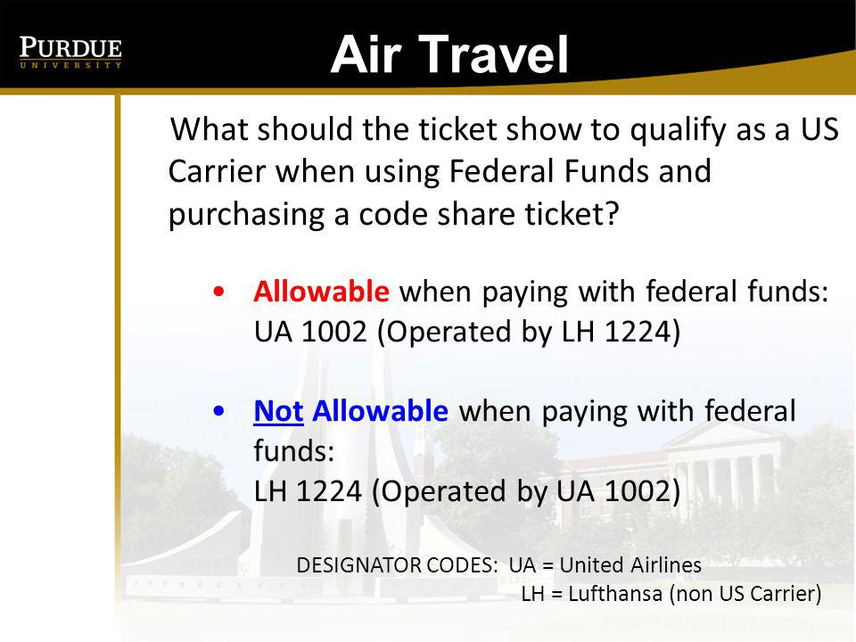 Air Travel: What should the ticket show to qualify as a US Carrier when using Federal Funds and purchasing a code share ticket