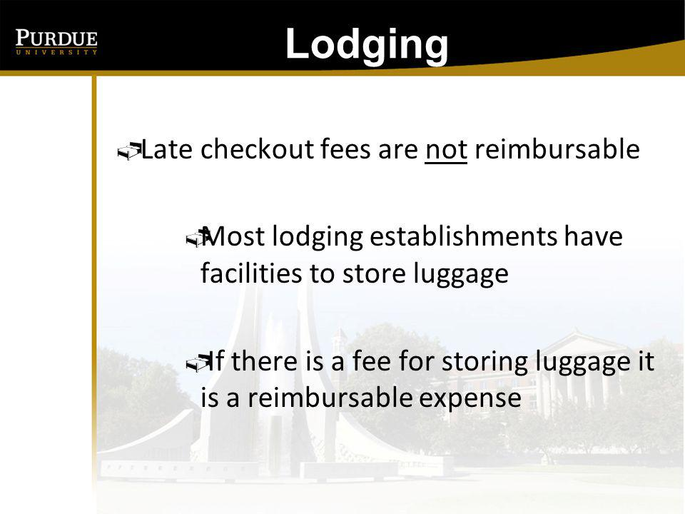 Lodging Late checkout fees are not reimbursable
