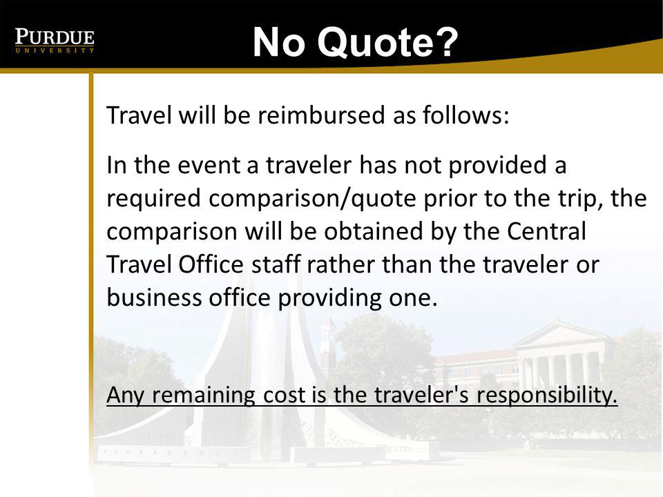 No Quote Travel will be reimbursed as follows: