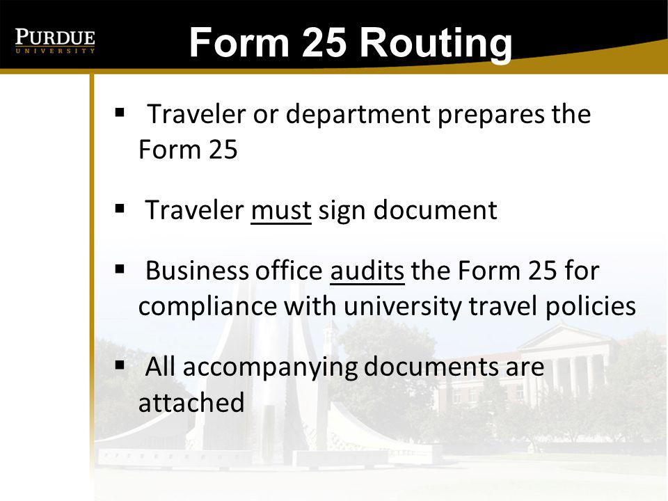 Form 25 Routing: Traveler or department prepares the Form 25