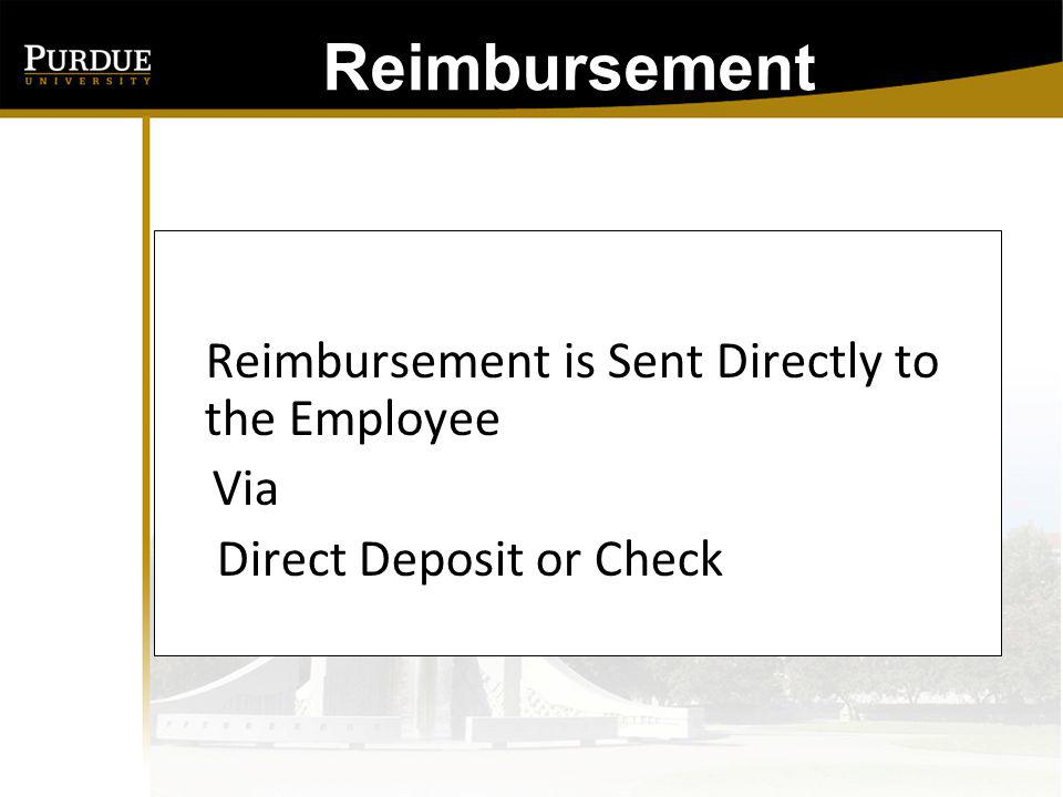 Reimbursement is Sent Directly to the Employee