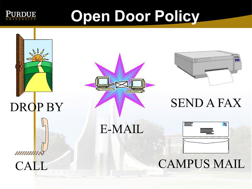 Open Door Policy SEND A FAX DROP BY E-MAIL CAMPUS MAIL CALL