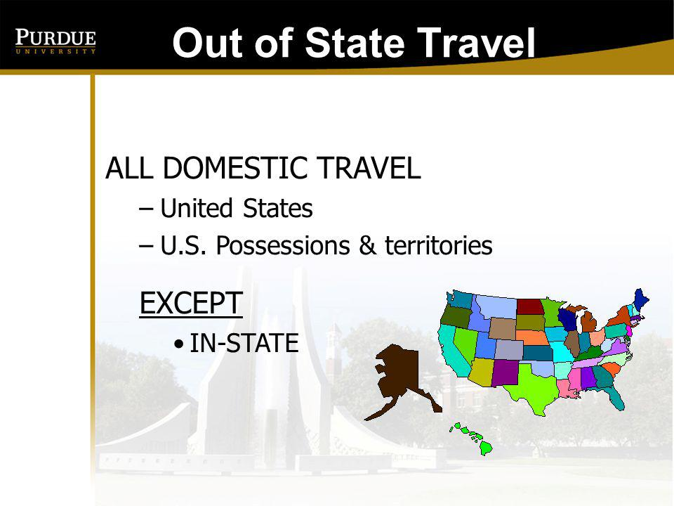Out of State Travel: ALL DOMESTIC TRAVEL EXCEPT United States