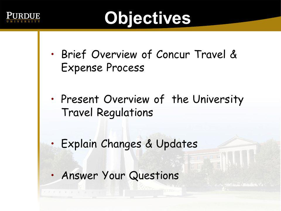 Objectives: Brief Overview of Concur Travel & Expense Process