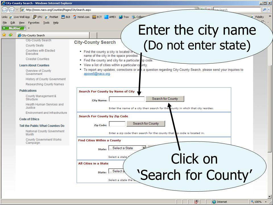Enter the city name (Do not enter state) Click on 'Search for County'