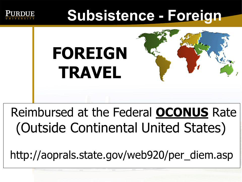 FOREIGN TRAVEL Subsistence - Foreign