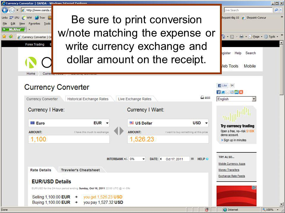 Be sure to print conversion w/note matching the expense or write currency exchange and dollar amount on the receipt.
