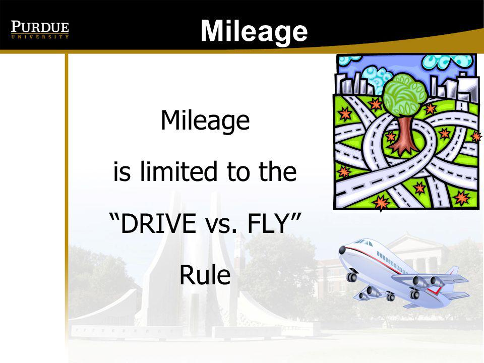 Mileage: Mileage is limited to the DRIVE vs. FLY Rule