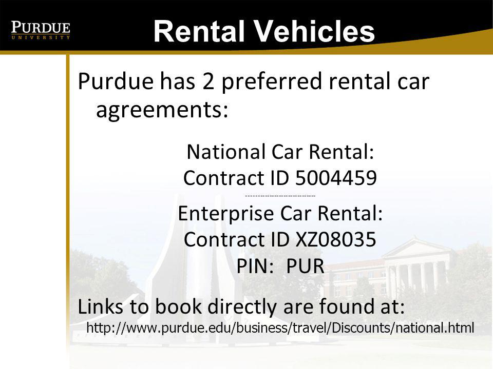 Rental Vehicles Purdue has 2 preferred rental car agreements: