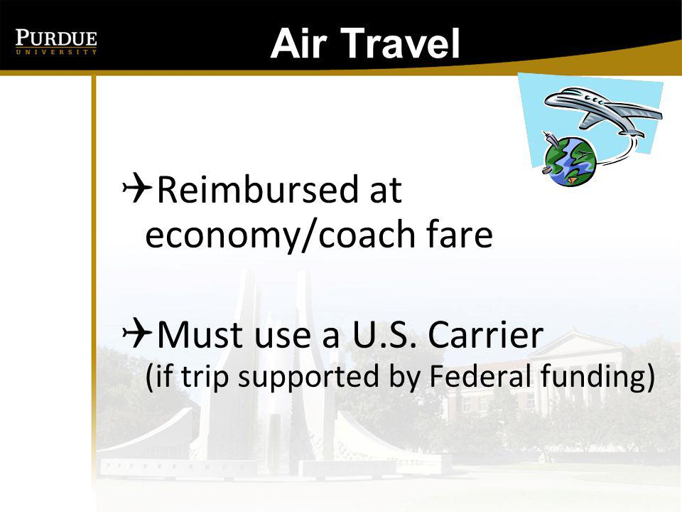 Air Travel Reimbursed at economy/coach fare. Must use a U.S.