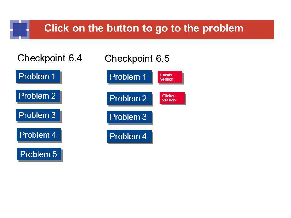 Checkpoint 6.4 Checkpoint 6.5 Problem 1 Problem 1 Problem 2 Problem 2