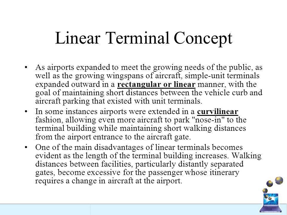 Linear Terminal Concept