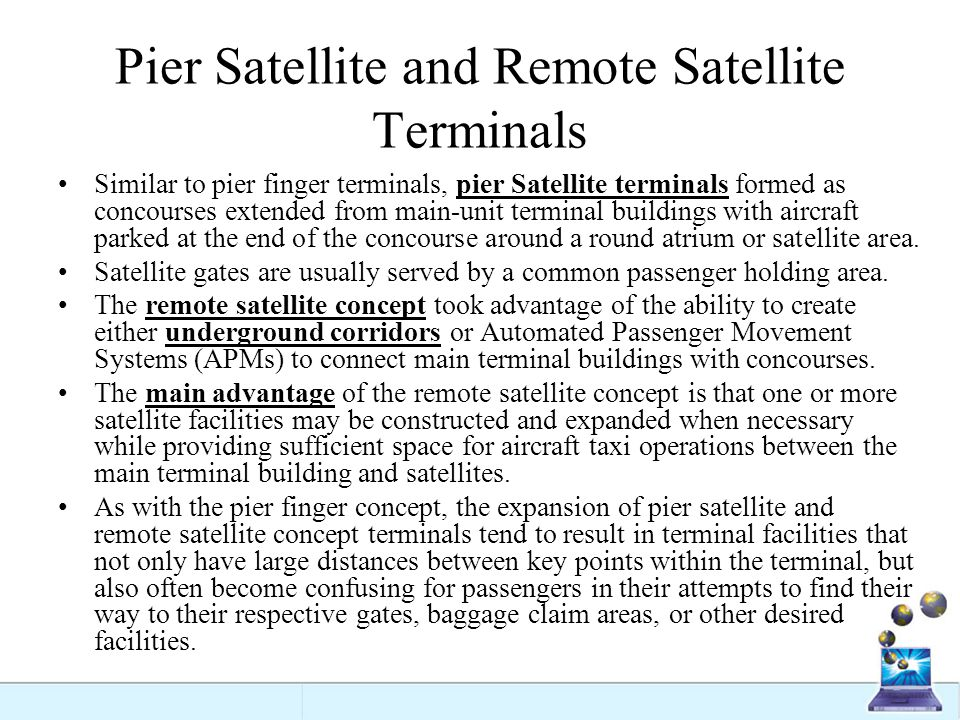 Pier Satellite and Remote Satellite Terminals