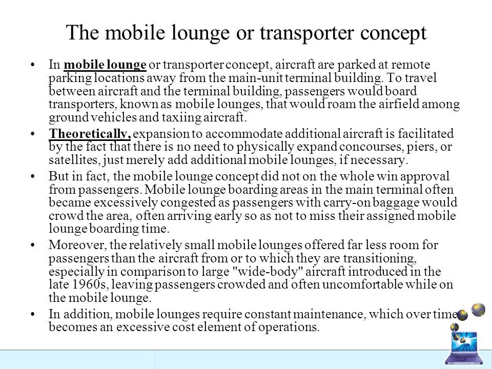 The mobile lounge or transporter concept
