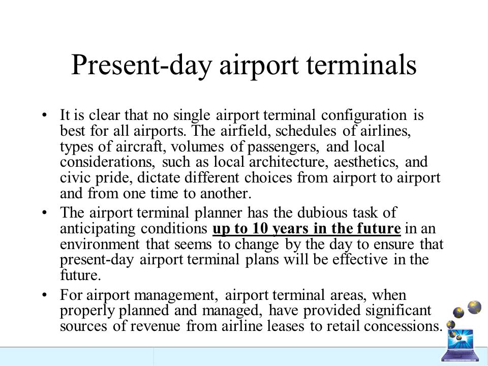 Present-day airport terminals