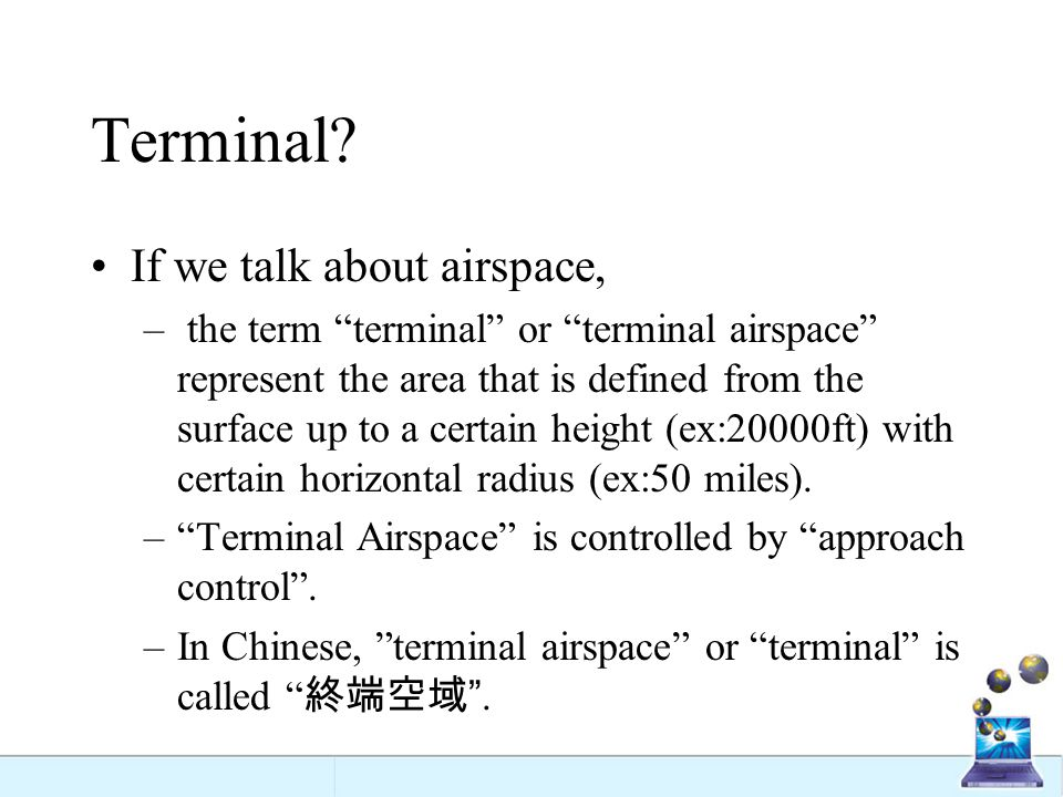 Terminal If we talk about airspace,