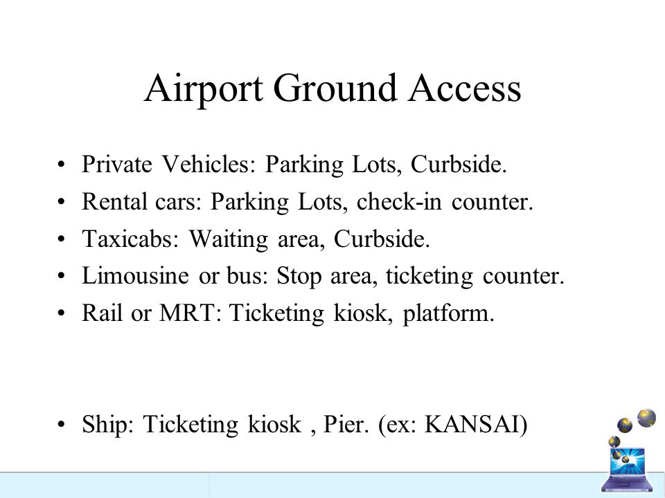 Airport Ground Access Private Vehicles: Parking Lots, Curbside.