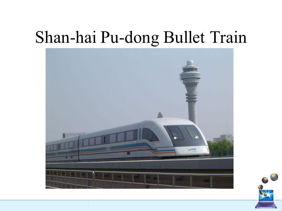 Shan-hai Pu-dong Bullet Train
