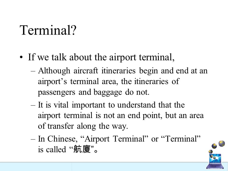 Terminal If we talk about the airport terminal,